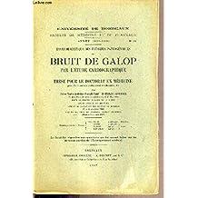 ESSAI DE CRITIQUE DES THEORIES PATHOGENIQUES DU BRUIT DE GALOP PAR L'ETUDE CARDIOGRAPHIQUE - THESE POUR LE DOCTORAT EN MEDECINE N°11