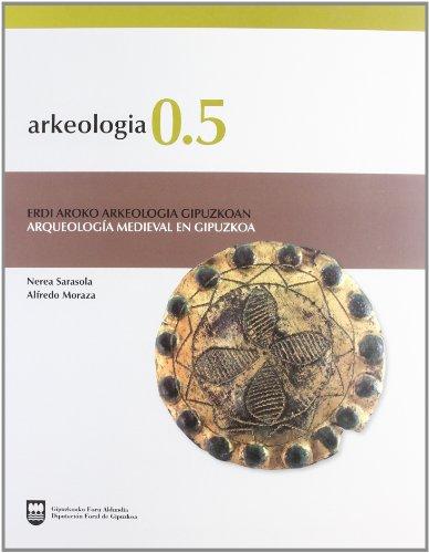 (b) arkeologia 0.5 - arqueologia medieval en gipuzkoa por Nerea Sarasola
