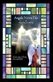 Angels Never Die: A true story of love, loss, and faith. by Gwendolyn S McNutt (2014-04-01)