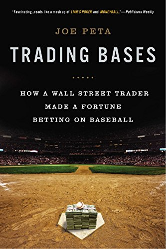 Trading Bases: How a Wall Street Trader Made a Fortune Betting on Baseball por Joe Peta