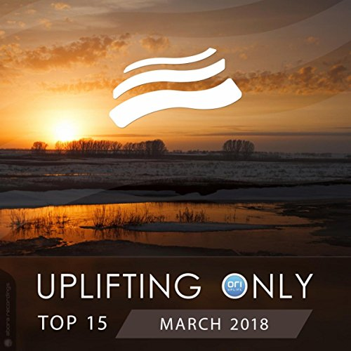 Uplifting Only Top 15: March 2018