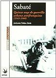Sabate - Quinze Anys De Guerrilla Urbana Antifranquista (1945-1960) (Memoria (virus))