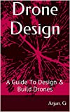 Drone Design: A Guide to Design & Build Drones