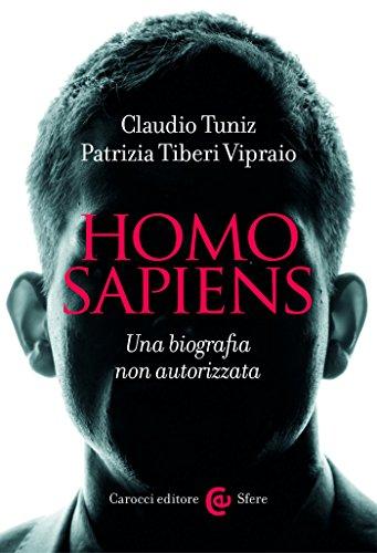 Homo sapiens: Una biografia non autorizzata (Le sfere)