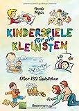 Kinderspiele für die Kleinsten: Über 180 Spielideen für Babys und