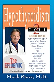 Hypothyroidism Type 2: The Epidemic: REVISED EDITION by [Starr MD, Mark]