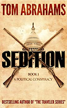 Sedition (A Political Conspiracy Book 1) by [Abrahams, Tom]