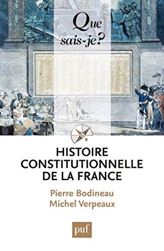 Histoire constitutionnelle de la France: « Que sais-je ? » n° 3547