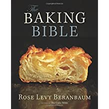 Baking Bible, The by Rose Levy Beranbaum (16-Oct-2014) Hardcover