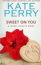 Sweet On You: A Laurel Heights Novel (Volume 6) by Kate Perry (2013-02-17)