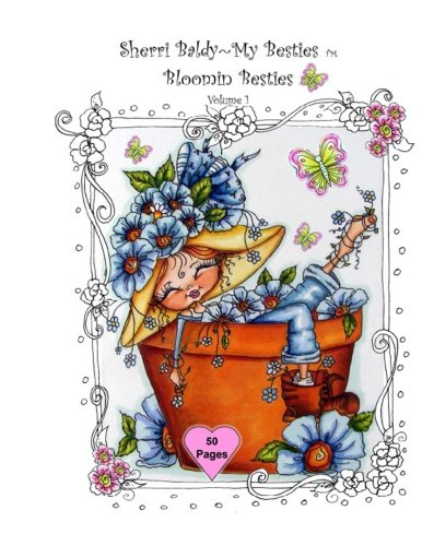 Malvorlagen Coloring Book (Sherri Baldy My-Besties Bloomin Besties Coloring Book: Some of Sherri Baldy's fan favorites Bloomin Besties are available as a coloring book !  You ... Bestie, each page has a blank backside. .)