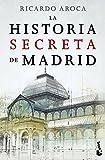 La historia secreta de Madrid (Divulgación. Historia)