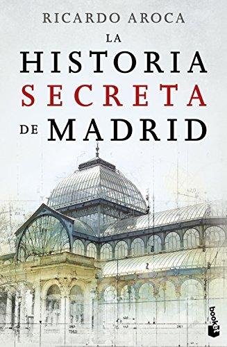 La historia secreta de Madrid (Divulgación. Historia) por Ricardo Aroca