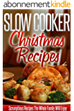 Slow Cooker Christmas Recipes: Holiday Crockpot Recipes For A Wonderful, Stress-Free Christmas. (Simple Slow Cooker Series) (English Edition)