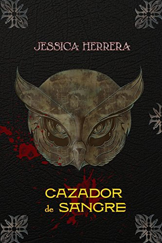 Cazador de Sangre (Saga de Sangre nº 2) por Jessica Herrera