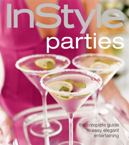 instyle-parties-the-complete-guide-to-easy-elegant-entertaining