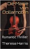 Die Magie von Dollarnoten: Romantic Thriller (German Edition)