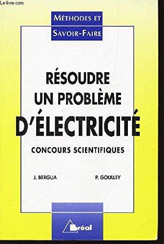 Résoudre un problème d'électricité : Concours scientifiques par Jean Bergua