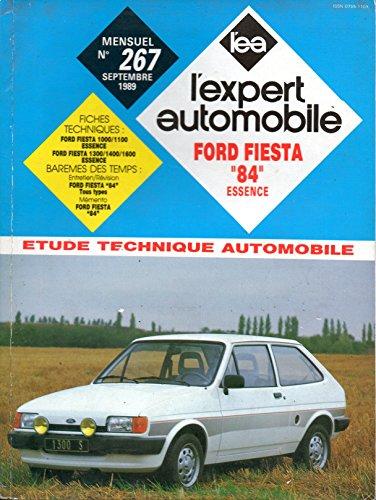 REVUE TECHNIQUE L'EXPERT AUTOMOBILE N° 267 FORD FIESTA 84 ESSENCE 1000 / 1100 / 1300 / 1400 / 1600 XR2 par L'EXPERT AUTOMOBILE
