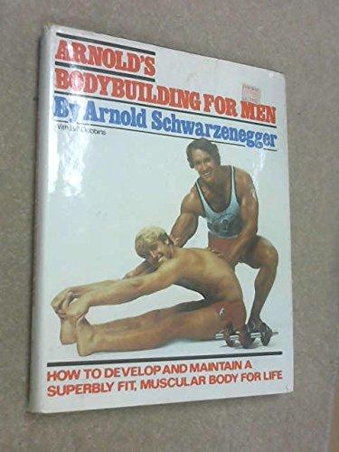 Arnold`s Bodybuilding For Men