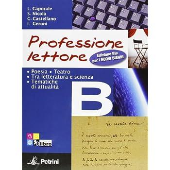 Professione Lettore. Ediz. Blu. Per Le Scuole Superiori. Con Espansione Online: Prof.lettore Blu B: 2