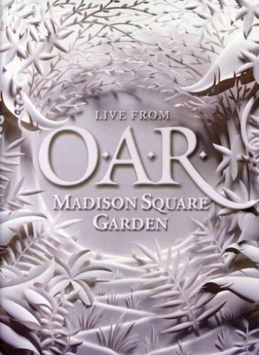 O.A.R.: Live from Madison Square Garden by O.A.R.