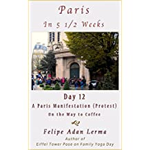 Paris in 5 1/2 Weeks : A Paris Manifestation (Protest) On the Way to Coffee - Day 12