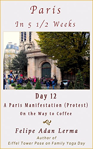 paris-in-5-1-2-weeks-a-paris-manifestation-protest-on-the-way-to-coffee-day-12-english-edition