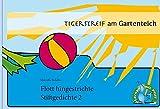 Tigerstreif am Gartenteich: Flott hingestrichte Stiftgedichte 2