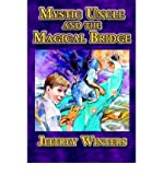 [ MYSTIC UNCLE AND THE MAGICAL BRIDGE ] By Winters, Jeffrey (Author ) { Paperback } Apr-2005