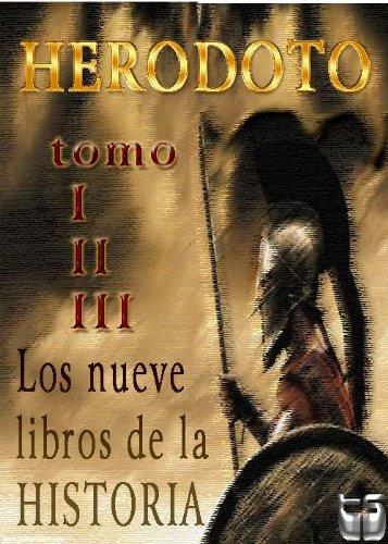 Los nueve libros de la Historia. Tomo I, II y III por Herodoto