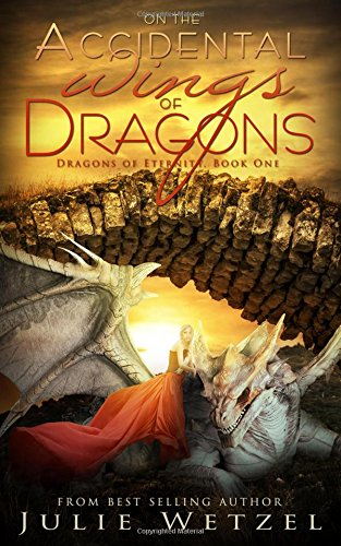 On the Accidental Wings of Dragons (Dragons of (Wings Gothic Fairy)