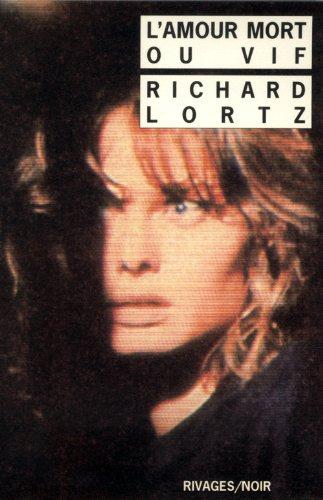 L'amour mort ou vif par R Lortz