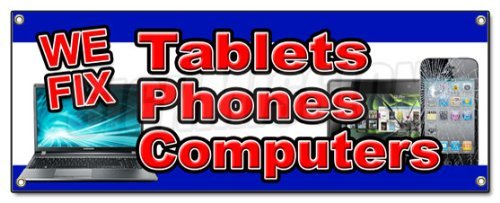 WE FIX TABLETS PHONES COMPUTERS BANNER SIGN screen repair cellphones broken by SignMission