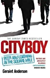 Cityboy: Beer and Loathing in the Square Mile by Anderson, Geraint (February 2, 2009) Paperback