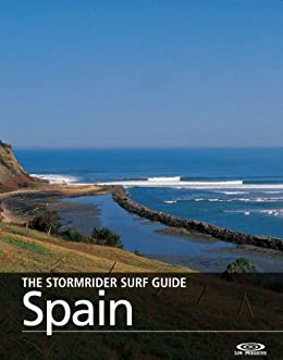 The Stormrider Surf Guide - Spain (The Stormrider Surf Guides) (English Edition) de [Butt, Tony, Bruce Sutherland]