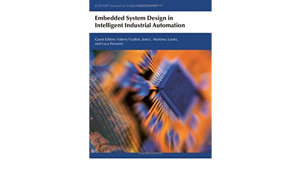 Buy Embedded System Design In Intelligent Industrial Automation Book Online At Low Prices In India Embedded System Design In Intelligent Industrial Automation Reviews Ratings Amazon In