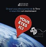 Vous êtes ici : Ce que vous découvririez de la Terre si vous étiez un cosmonaute