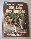 Das Jahr des Hundes. Ein Jahr im Leben einer Hundefamilie - Eberhard Trumler