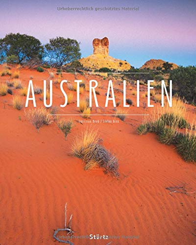Australien: Ein Premium***XL-Bildband in stabilem Schmuckschuber mit 224 Seiten und über 350 Abbildungen - STÜRTZ Verlag -
