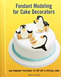 Fondant Modeling for Cake Decorators by Helen Penman (8-Sep-2011) Spiral-bound