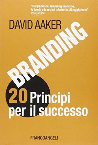 Branding 20 principi per il successo