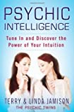Psychic Intelligence: Tune In and Discover the Power of Your Intuition by Terry Jamison (2011-06-21)
