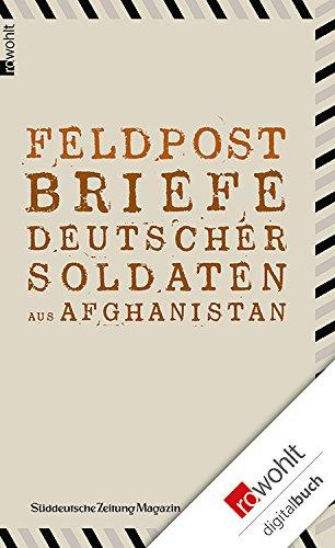 Feldpost: Briefe deutscher Soldaten aus Afghanistan