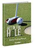 Get in the Hole: Master Putting Manual