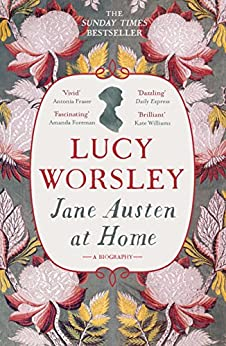 Jane Austen at Home: A Biography (English Edition)