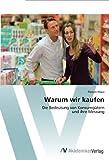 Warum wir kaufen: Die Bedeutung von Konsumgütern und ihre Messung