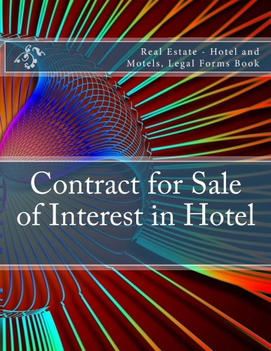 Contract for Sale of Interest in Hotel: Real Estate - Hotel and Motels, Legal Forms Book
