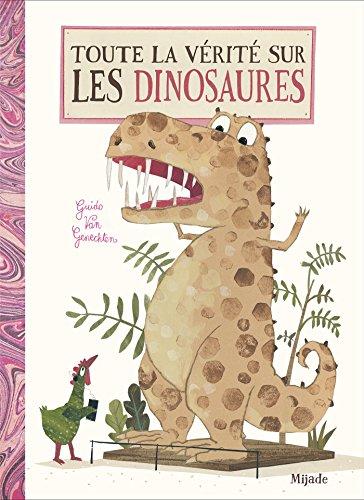 Toute la vérité sur les dinosaures