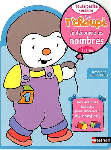 Je découvre les nombres Toute petite section avec T'choupi : 2-3 ans par Thierry Courtin, Christelle Chambon, Bénédicte Colin